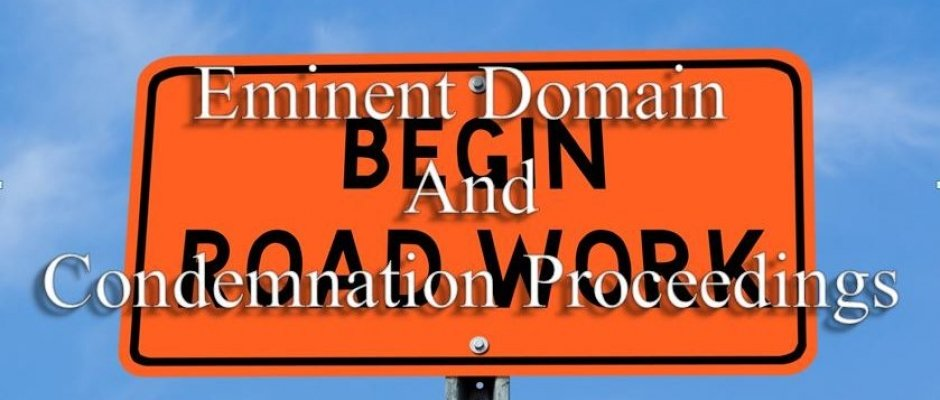 Eminent Domain And Condemnation Proceedings